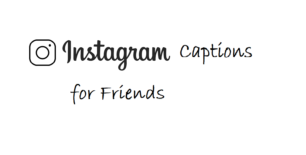 Instagram captions for friends