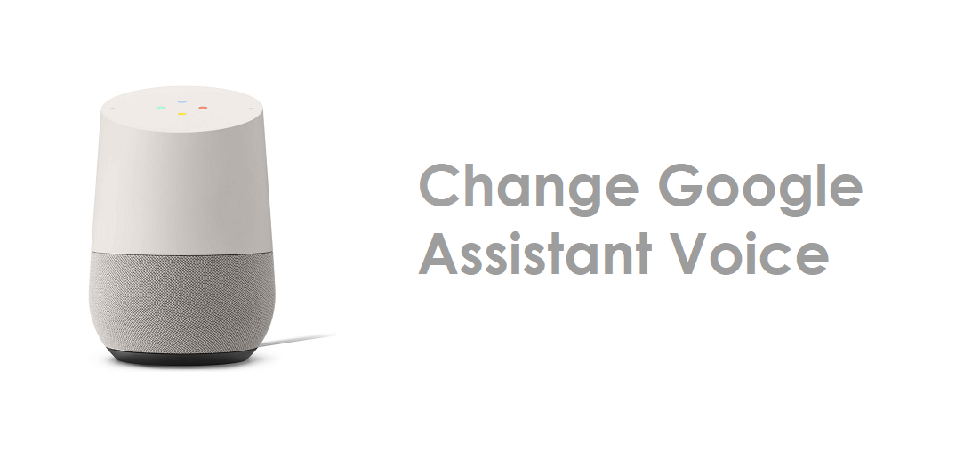 Change Google assistant voice on home speaker
