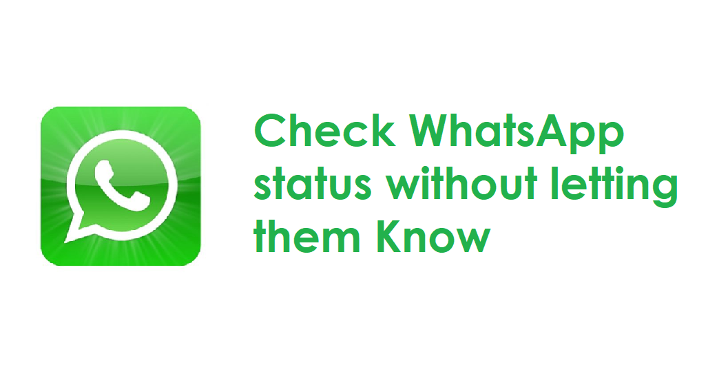 How To See Whatsapp Status Without Notifying Them Hide